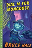 Dial M for Mongoose, Bruce Hale, 0152054944