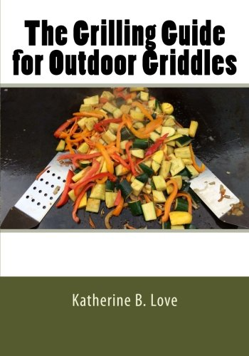 The Grilling Guide to Outdoor Griddles