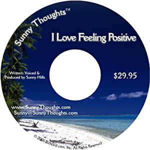 I Love Feeling Positive - Sunny Thoughts ™ : Positive Affirmations
