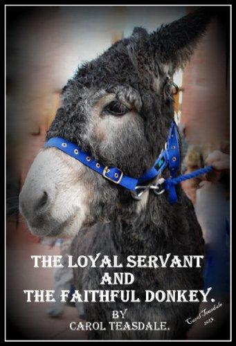 The Loyal Servant and the Faithful Donkey (Carol's Parables Book 1)