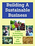 Building a Sustainable Business, Minnesota Institute for Sustainable Agriculture, 1888626070