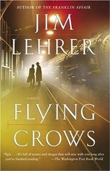 Flying Crows: A Novel by [Lehrer, Jim]