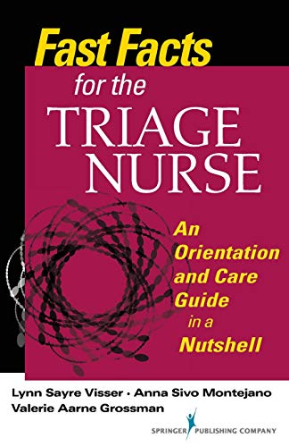 (Fast Facts for the Triage Nurse: An Orientation and Care Guide in a Nutshell (Fast Facts for Your Nursing Career) )