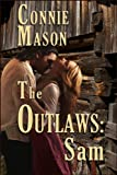 The Outlaws: Sam by Connie Mason front cover