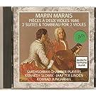 Marais: Pieces a Deux Violes 1686; 2 Suites & Tombeau for 2 Violes