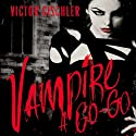 Vampire a Go-Go Audiobook by Victor Gischler Narrated by Phil Holland