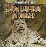 Snow Leopards in Danger (Animals at Risk (Gareth Stevens))