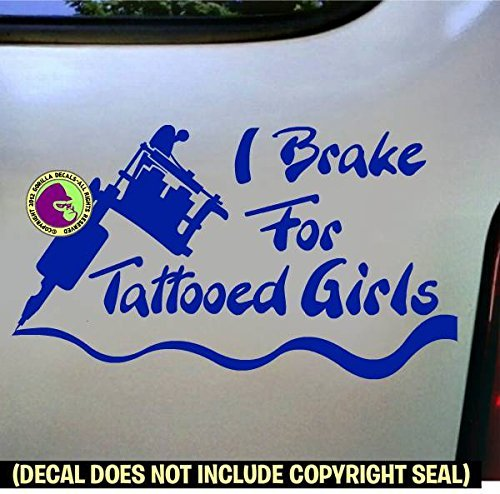 (I BRAKE FOR TATTOOED GIRLS Vinyl Decal Sticker E)