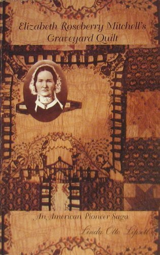 Elizabeth Roseberry Mitchell's Graveyard Quilt: An American Pioneer ()