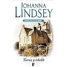 Tierna y rebelde (Saga de los Malory 2): La saga de los Malory II