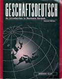 Geschäftsdeutsch : An Introduction to Business German, Clay, Gudrun, 0070113343