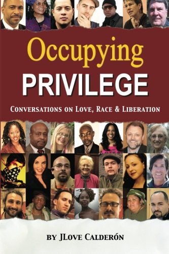 Occupying Privilege: Conversations on Love, Race, & Liberation pdf epub