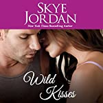 Wild Kisses | Skye Jordan