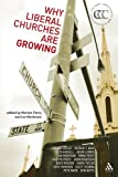 Why Liberal Churches Are Growing, Percy, Martyn and Markham, Ian, 056708163X
