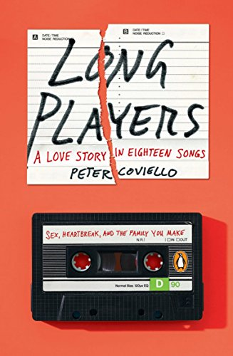 Long Players: A Love Story in Eighteen Songs ()