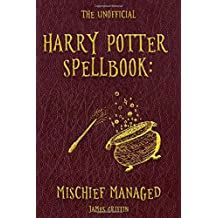 The Unofficial Harry Potter Spellbook: Mischief Managed