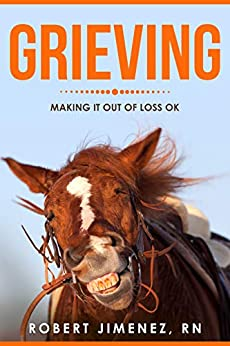 Grieving - Making It Out Of Loss Ok by [Jimenez, Robert]