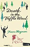 Front cover for the book Death in the Truffle Wood by Pierre Magnan