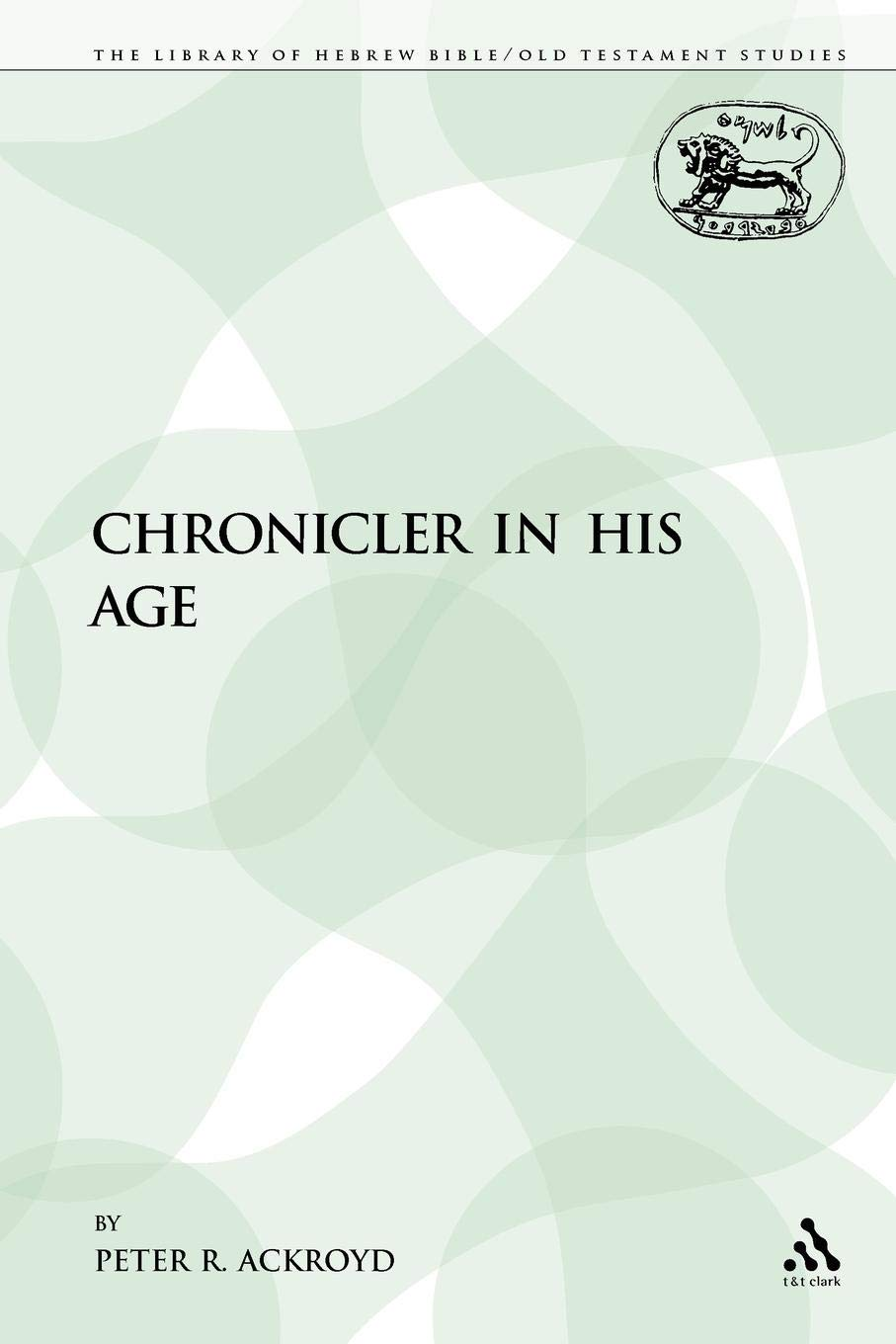 The Chronicler in His Age (JSOT supplement)