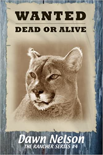 Wanted Dead or Alive (The Rancher Series Book 4)
