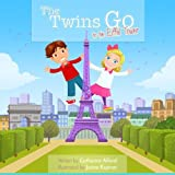 The Twins Go to the Eiffel Tower (Volume 1)