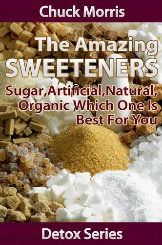 Amazing Sweeteners - Sugar, Artificial, Natural, Organic and which is Best for...