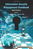 Information Security Management Handbook, Sixth Edition, Volume 7, , 146656749X