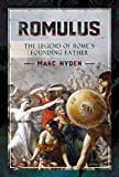 Romulus: The Legend of Rome's Founding Father