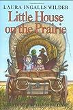 Little House on the Prairie, Laura Ingalls Wilder, 0060264462