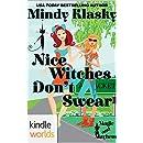 Magic and Mayhem: Nice Witches Don't Swear (Kindle Worlds Novella)