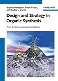 Design and Strategy in Organic Synthesis: From the Chiron Approach to Catalysis