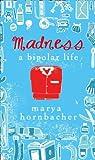 """""""Madness - A Bipolar Life"""" av Marya Hornbacher"""