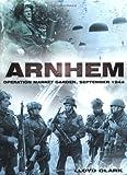 """Arnhem: Operation """"Market Garden"""", September 1944"""