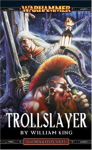 Trollslayer (A Gotrek & Felix novel)
