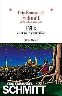 Félix et la source invisible, Schmitt, Éric-Emmanuel