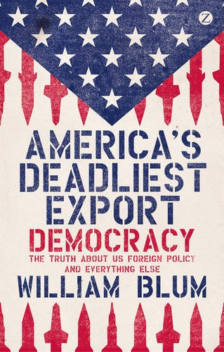 Download America's Deadliest Export: Democracy - The Truth About US Foreign Policy and Everything Else ebook