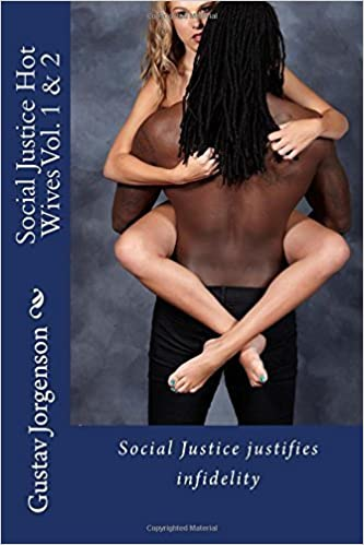 Social Justice Hot Wives Vol. 1 & 2: Social Justice justifies infidelity by Gustav Jorgenson (2015-07-18)