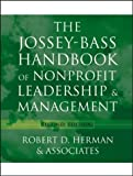 img - for The Jossey-Bass Handbook of Nonprofit Leadership and Management 2nd (second) Edition by Robert D. Herman, & Associates published by Jossey-Bass (2004) book / textbook / text book