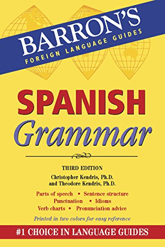 Spanish Grammar: Beginner, Intermediate, and Advanced Levels (Barron's Grammar)
