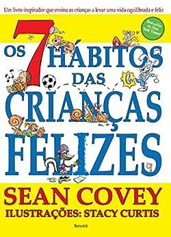 Os sete hábitos das crianças felizes eBook: Sean Covey