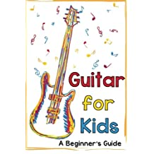 Guitar for Kids: A Beginner's Guide