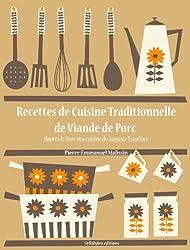 Recettes de Cuisine Traditionnelle de Viande de Porc (Les recettes d'Auguste Escoffier t. 14) (French Edition)