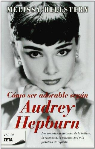 Descargar Libro Como Ser Adorable, Segun Audrey Hepburn Melissa Hellstern