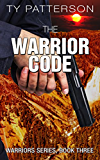 The Warrior Code (Warriors Series of Crime Action Thrillers Book 3)