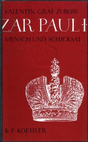 Zar Paul I. Mensch und Schicksal