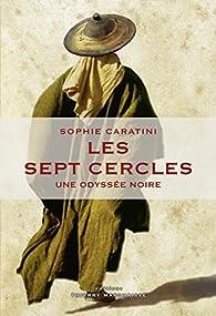 Les sept cercles : Une odyssée noire par Sophie Caratini