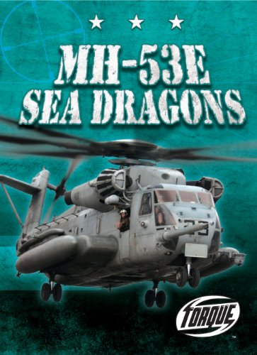 Read Online MH-53E Sea Dragons (Torque Books: Military Machines) (Torque: Military Machines) pdf