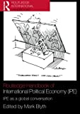 img - for Routledge Handbook of International Political Economy (IPE): IPE as a Global Conversation (Routledge Handbooks (Paperback)) book / textbook / text book