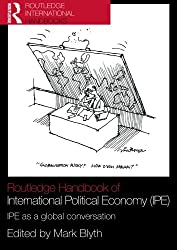 Routledge Handbook of International Political Economy (IPE): IPE as a Global Conversation (Routledge Handbooks (Paperback))