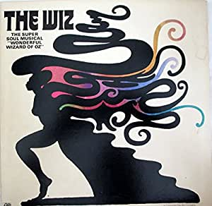 The Wiz: The Super Soul Musical Wonderful Wizard of Oz